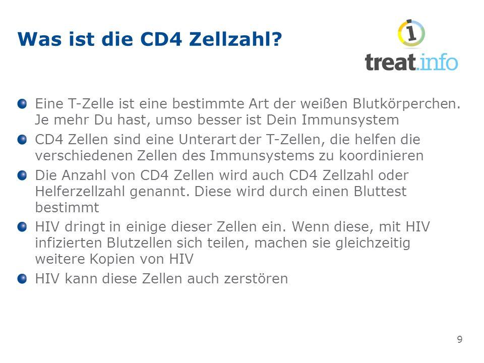 Was ist die CD4 Zellzahl. Eine T-Zelle ist eine bestimmte Art der weißen Blutkörperchen.