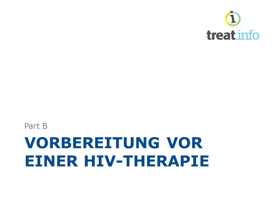 VORBEREITUNG VOR EINER HIV-THERAPIE Part B