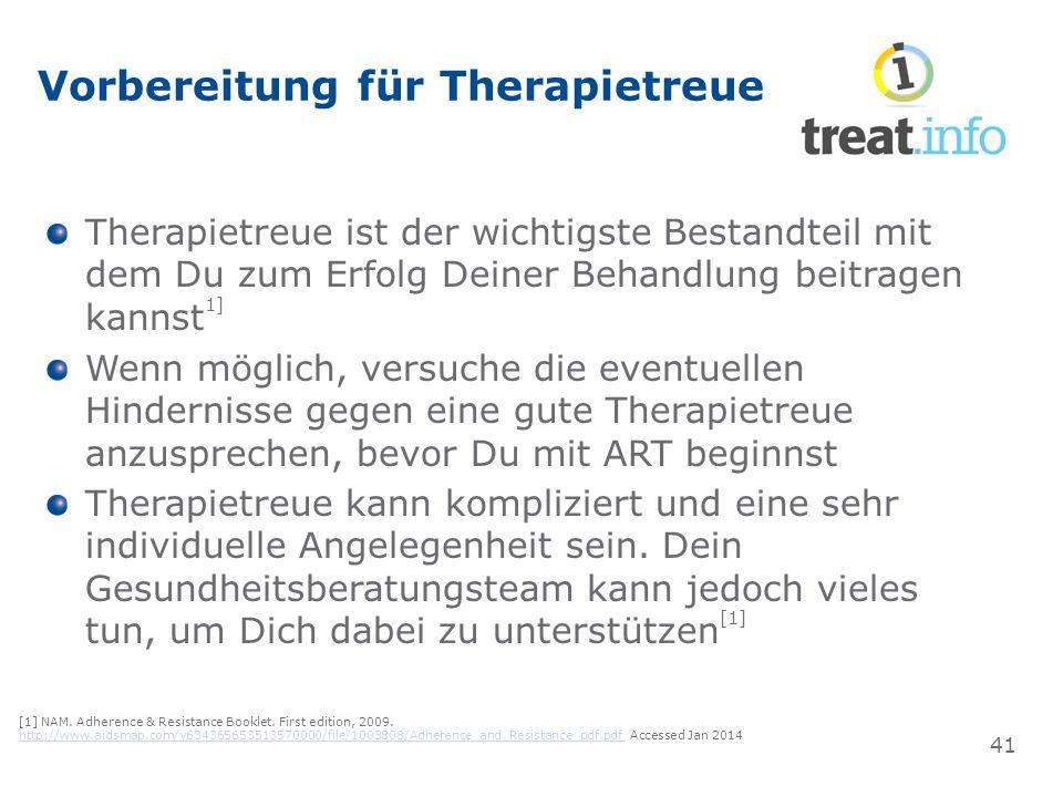 Vorbereitung für Therapietreue Therapietreue ist der wichtigste Bestandteil mit dem Du zum Erfolg Deiner Behandlung beitragen kannst 1] Wenn möglich, versuche die eventuellen Hindernisse gegen eine gute Therapietreue anzusprechen, bevor Du mit ART beginnst Therapietreue kann kompliziert und eine sehr individuelle Angelegenheit sein.