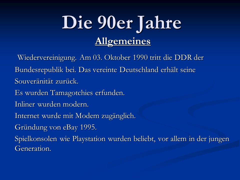 Die 90er Jahre Allgemeines Wiedervereinigung.Am 03.