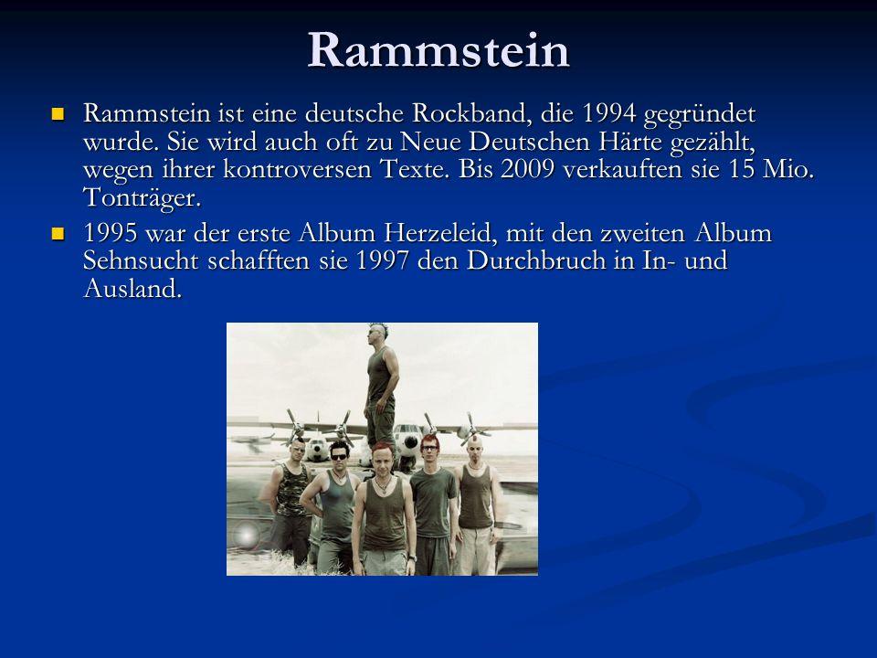 Rammstein Rammstein ist eine deutsche Rockband, die 1994 gegründet wurde.
