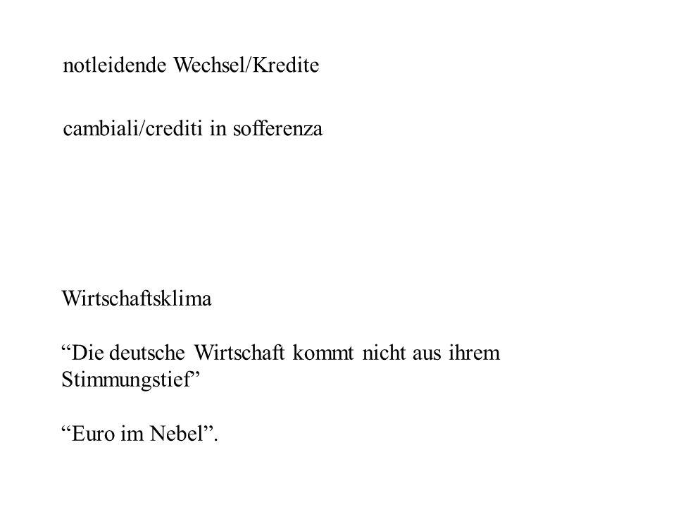 """notleidende Wechsel/Kredite cambiali/crediti in sofferenza Wirtschaftsklima """"Die deutsche Wirtschaft kommt nicht aus ihrem Stimmungstief"""" """"Euro im Neb"""
