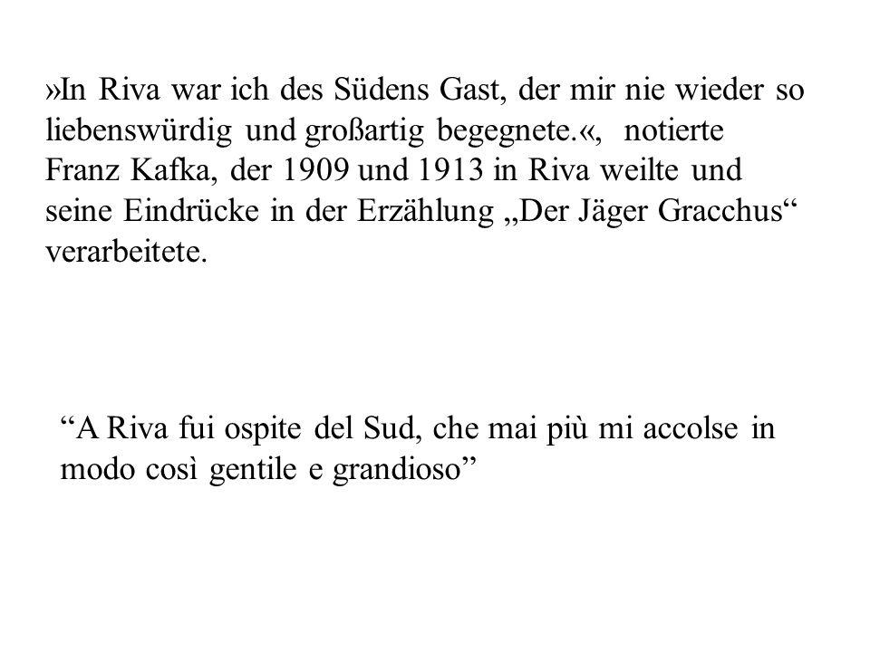 """»In Riva war ich des Südens Gast, der mir nie wieder so liebenswürdig und großartig begegnete.«, notierte Franz Kafka, der 1909 und 1913 in Riva weilte und seine Eindrücke in der Erzählung """"Der Jäger Gracchus verarbeitete."""