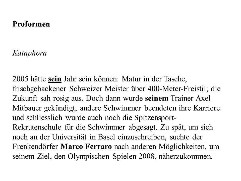 Proformen Kataphora 2005 hätte sein Jahr sein können: Matur in der Tasche, frischgebackener Schweizer Meister über 400-Meter-Freistil; die Zukunft sah