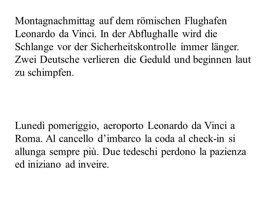 Montagnachmittag auf dem römischen Flughafen Leonardo da Vinci. In der Abflughalle wird die Schlange vor der Sicherheitskontrolle immer länger. Zwei D