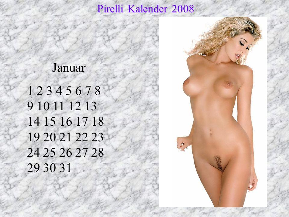 Pirelli Kalender 2008 Pirelli Kalender 2008 Januar 1 2 3 4 5 6 7 8 9 10 11 12 13 14 15 16 17 18 19 20 21 22 23 24 25 26 27 28 29 30 31