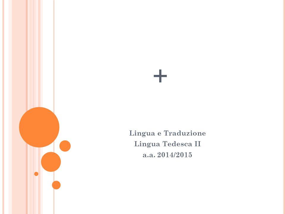 + Lingua e Traduzione Lingua Tedesca II a.a. 2014/2015