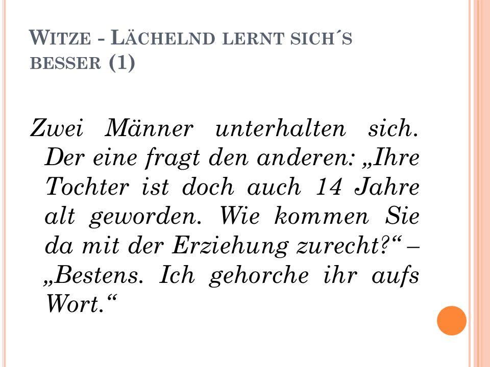 W ITZE - L ÄCHELND LERNT SICH ´ S BESSER (1) Zwei Männer unterhalten sich.