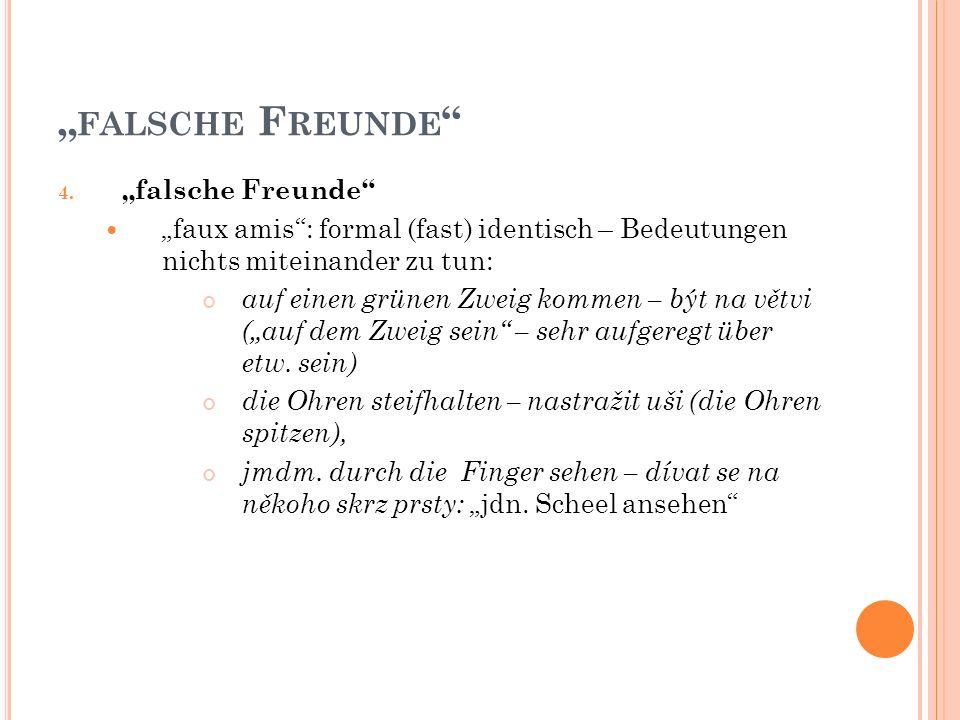 """"""" FALSCHE F REUNDE 4."""