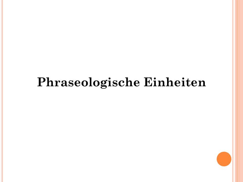 O NOMASIOLOGISCHE G LIEDERUNG NACH S CHLÜSSEL -/L EIT -/O BERBEGRIFFEN (R ICHTUNG K ONZEPT  Z EICHEN ) (Hessky/Ettinger: Deutsche Redewendungen.