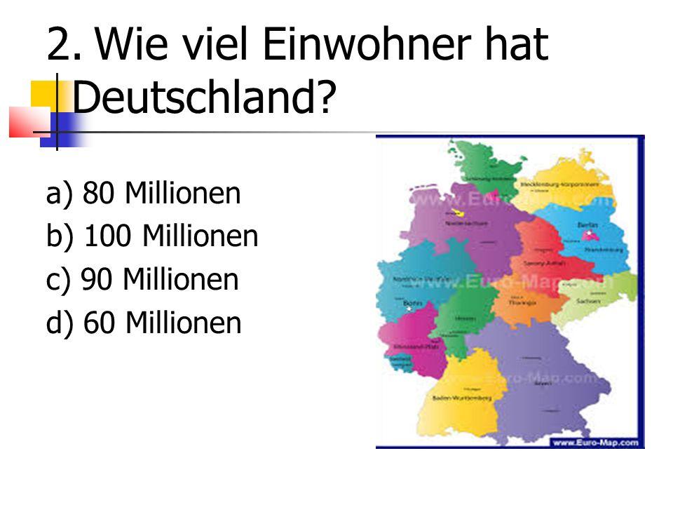 2. Wie viel Einwohner hat Deutschland.