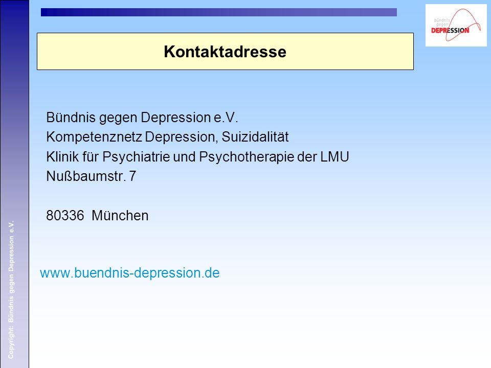 Copyright: Bündnis gegen Depression e.V. Kontaktadresse Bündnis gegen Depression e.V.
