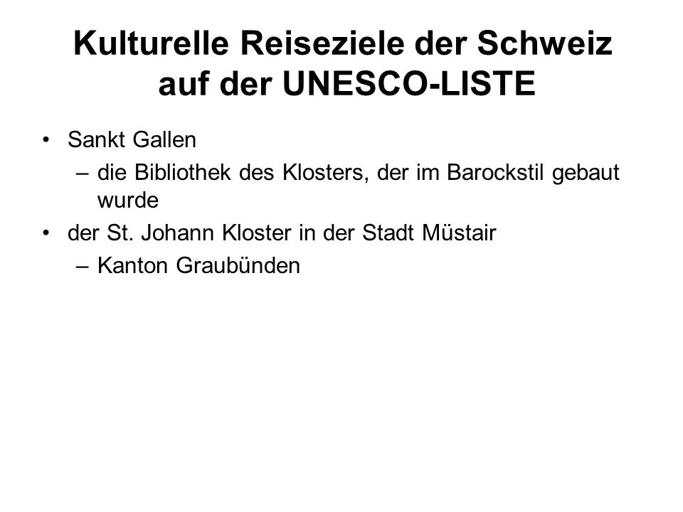 Kulturelle Reiseziele der Schweiz auf der UNESCO-LISTE Sankt Gallen –die Bibliothek des Klosters, der im Barockstil gebaut wurde der St.
