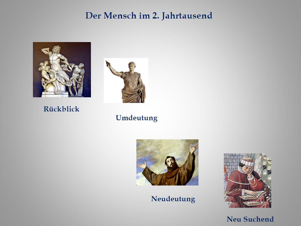 Rückblick Umdeutung Neudeutung Neu Suchend Der Mensch im 2. Jahrtausend