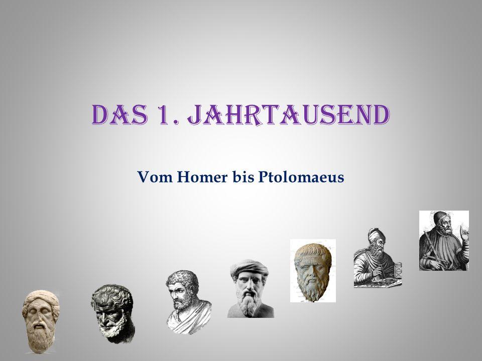 Das 1. Jahrtausend Vom Homer bis Ptolomaeus
