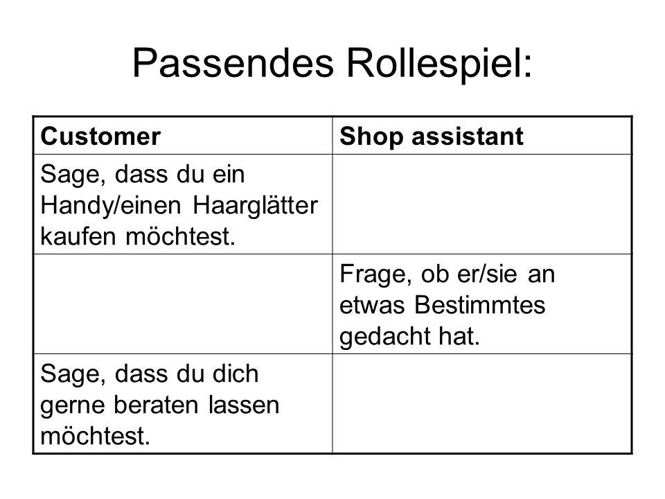 Passendes Rollespiel: CustomerShop assistant Sage, dass du ein Handy/einen Haarglätter kaufen möchtest.