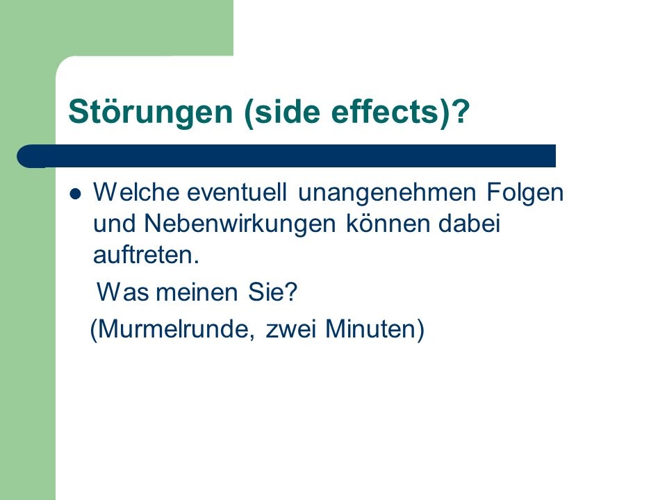 Störungen (side effects).