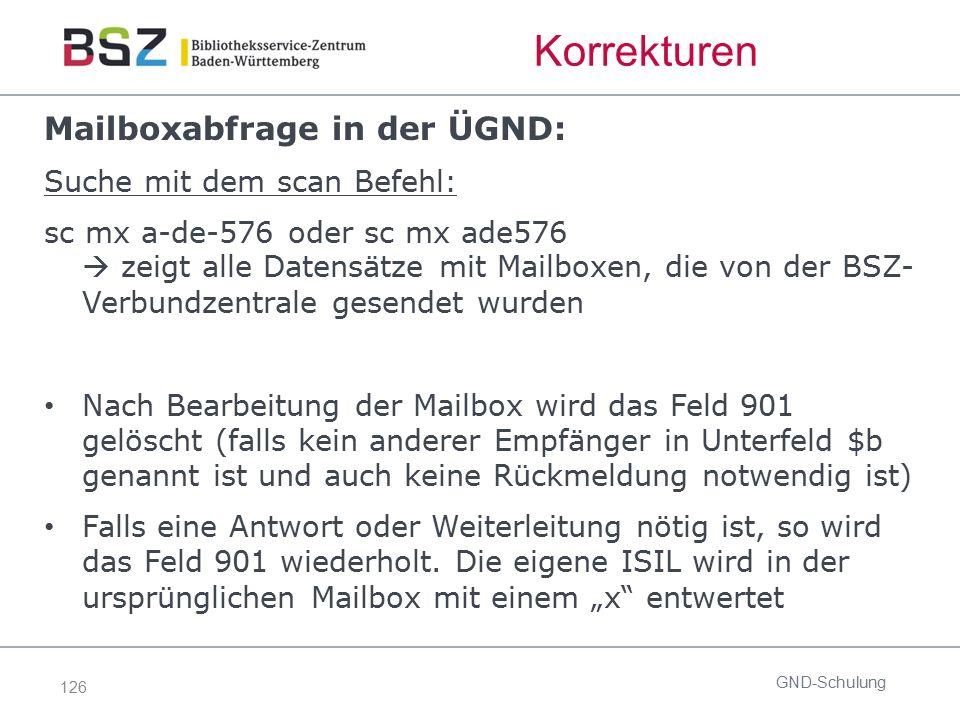 126 Korrekturen Mailboxabfrage in der ÜGND: Suche mit dem scan Befehl: sc mx a-de-576 oder sc mx ade576  zeigt alle Datensätze mit Mailboxen, die von