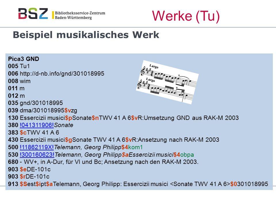 Beispiel musikalisches Werk Pica3 GND 005 Tu1 006 http://d-nb.info/gnd/301018995 008 wim 011 m 012 m 035 gnd/301018995 039 dma/301018995$vzg 130 Esser