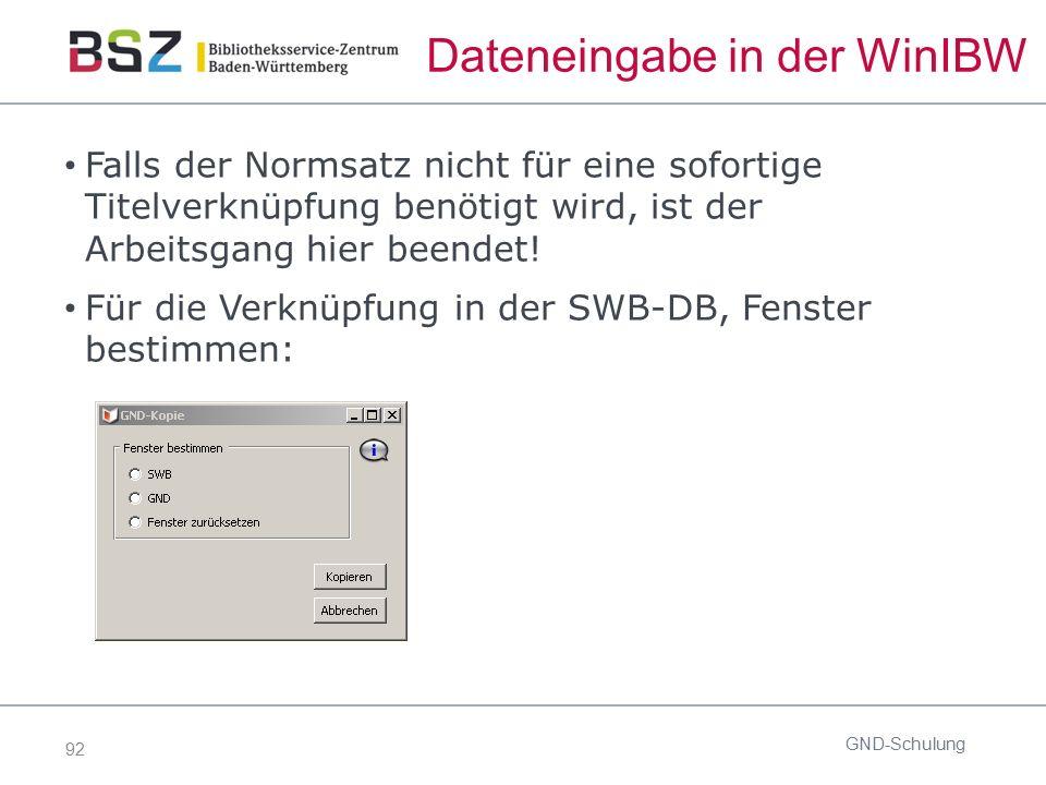 92 Dateneingabe in der WinIBW Falls der Normsatz nicht für eine sofortige Titelverknüpfung benötigt wird, ist der Arbeitsgang hier beendet! Für die Ve