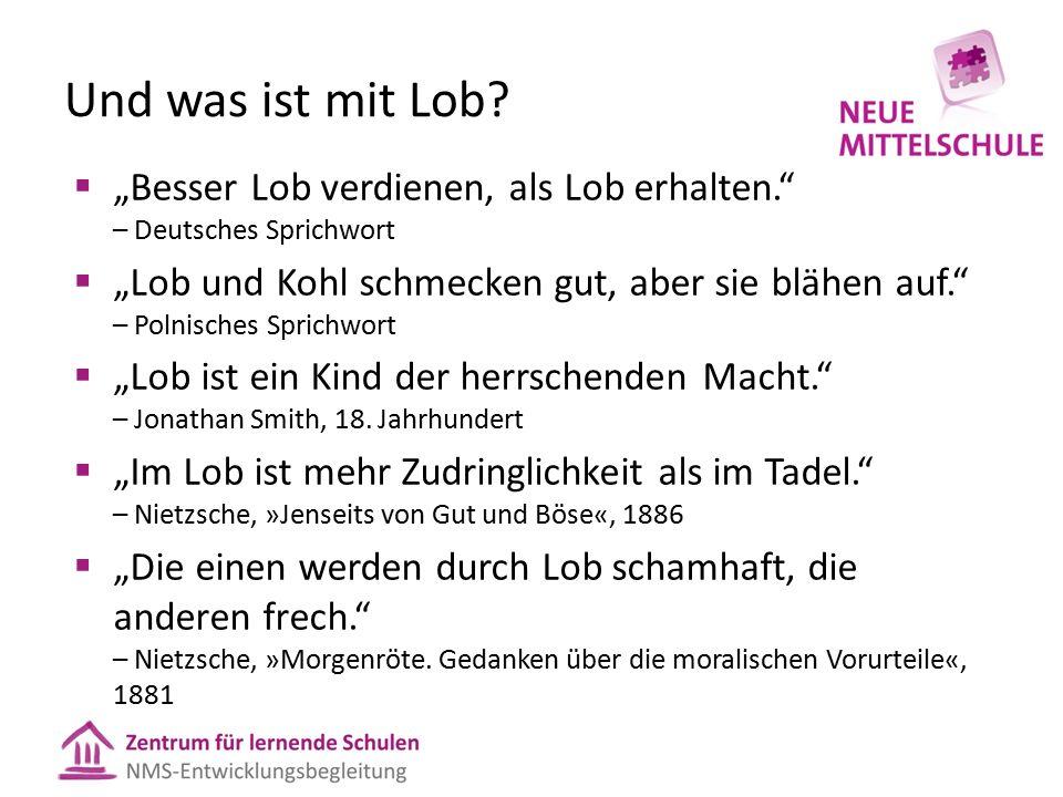 """Und was ist mit Lob?  """"Besser Lob verdienen, als Lob erhalten."""" – Deutsches Sprichwort  """"Lob und Kohl schmecken gut, aber sie blähen auf."""" – Polnisc"""