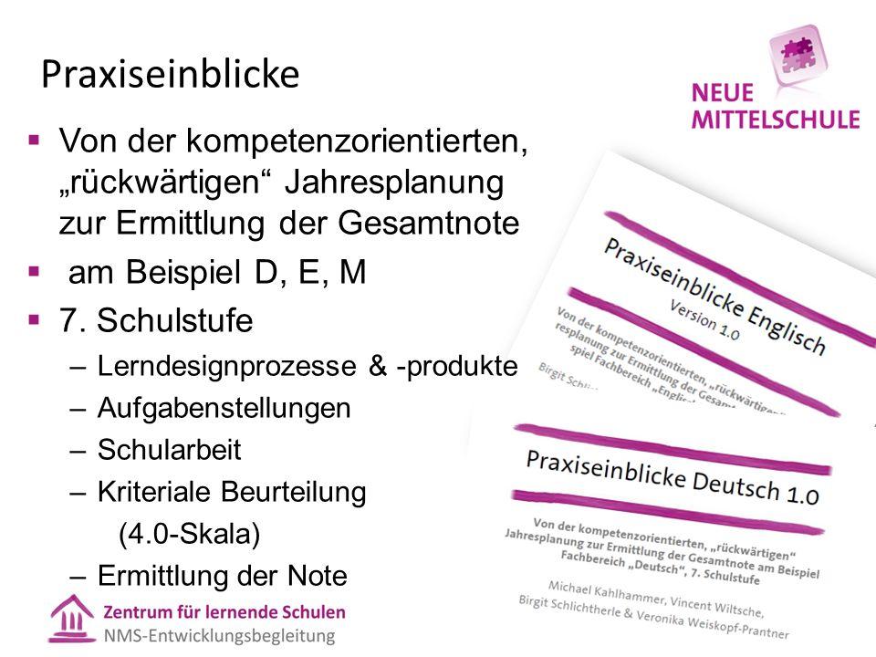 """Praxiseinblicke  Von der kompetenzorientierten, """"rückwärtigen"""" Jahresplanung zur Ermittlung der Gesamtnote  am Beispiel D, E, M  7. Schulstufe –Ler"""