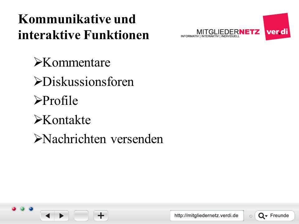 Kommunikative und interaktive Funktionen  Kommentare  Diskussionsforen  Profile  Kontakte  Nachrichten versenden