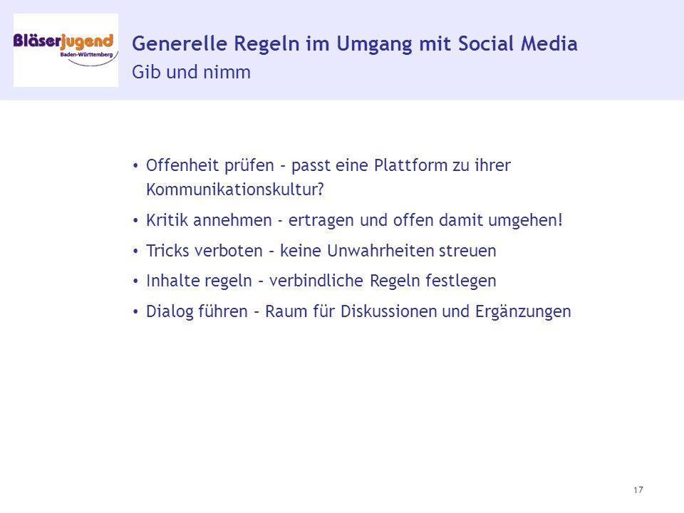 Generelle Regeln im Umgang mit Social Media Gib und nimm Offenheit prüfen – passt eine Plattform zu ihrer Kommunikationskultur.