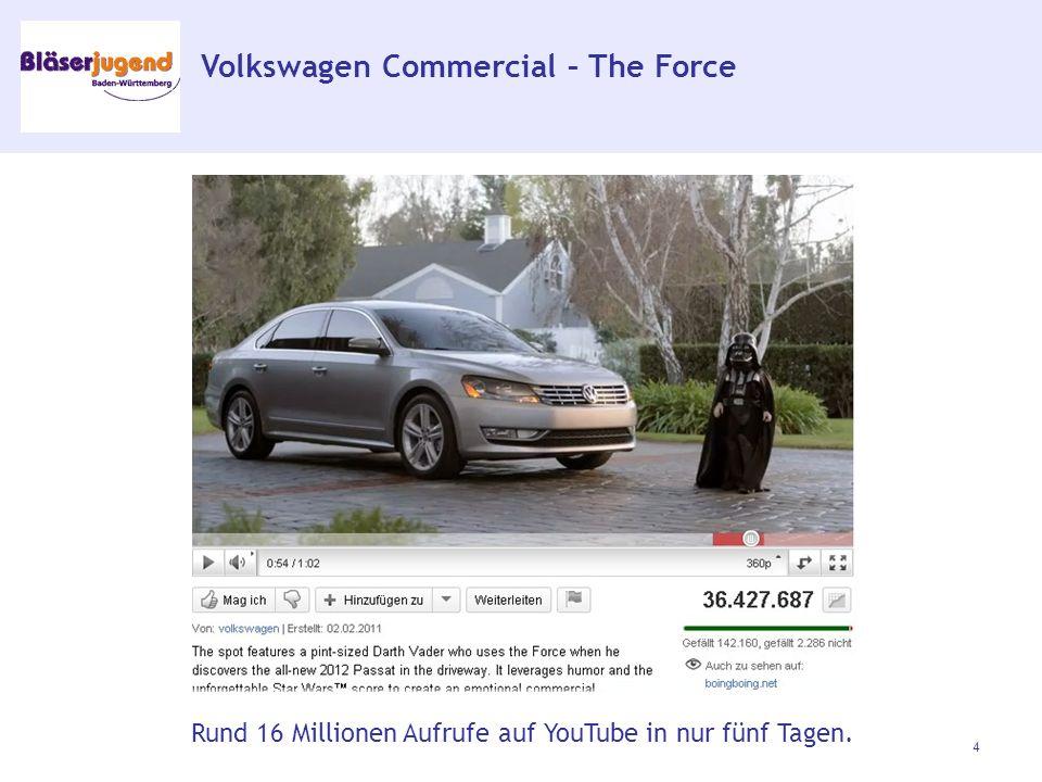 Volkswagen Commercial – The Force 4 Rund 16 Millionen Aufrufe auf YouTube in nur fünf Tagen.