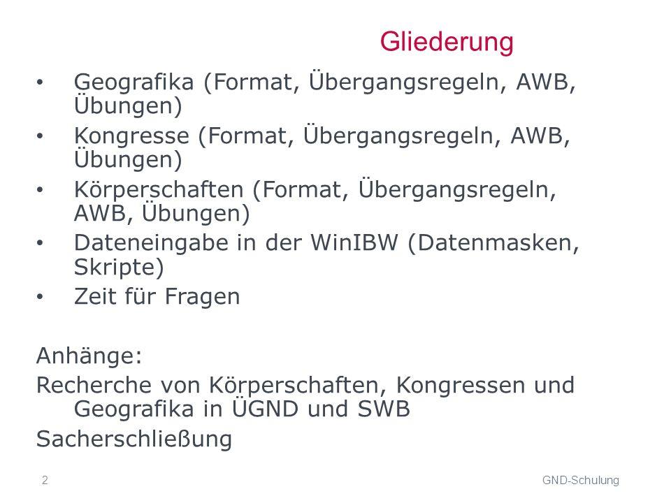 73 ÜR: Körperschaften GND-Schulung Untergeordnete Körperschaften Selbständige Namensform (s.