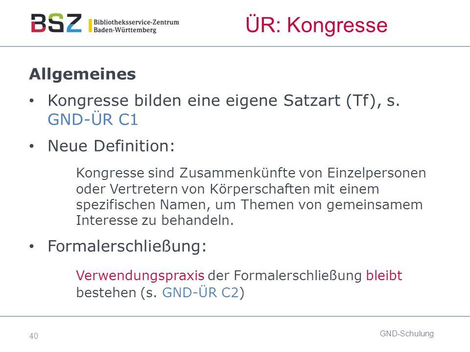 40 ÜR: Kongresse Allgemeines Kongresse bilden eine eigene Satzart (Tf), s.