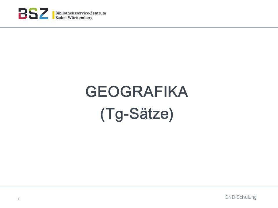 8 o = obligatorisch, f = fakultativ GND-Schulung Pica3FeldbezeichnungTb fTb s 005Satzart (NR)oo 008Entitätencodierung (NR)oo 011Teilbestandskennzeichen (NR)oo 043Ländercode nach ISO 3166 (NR)oo 151Geografikum(NR)oo 670Quellenangaben (R)fo Tb f = Teilbestand Formalerschließung Tb s = Teilbestand Sacherschließung Geografika ( Tg) Pflichtfelder