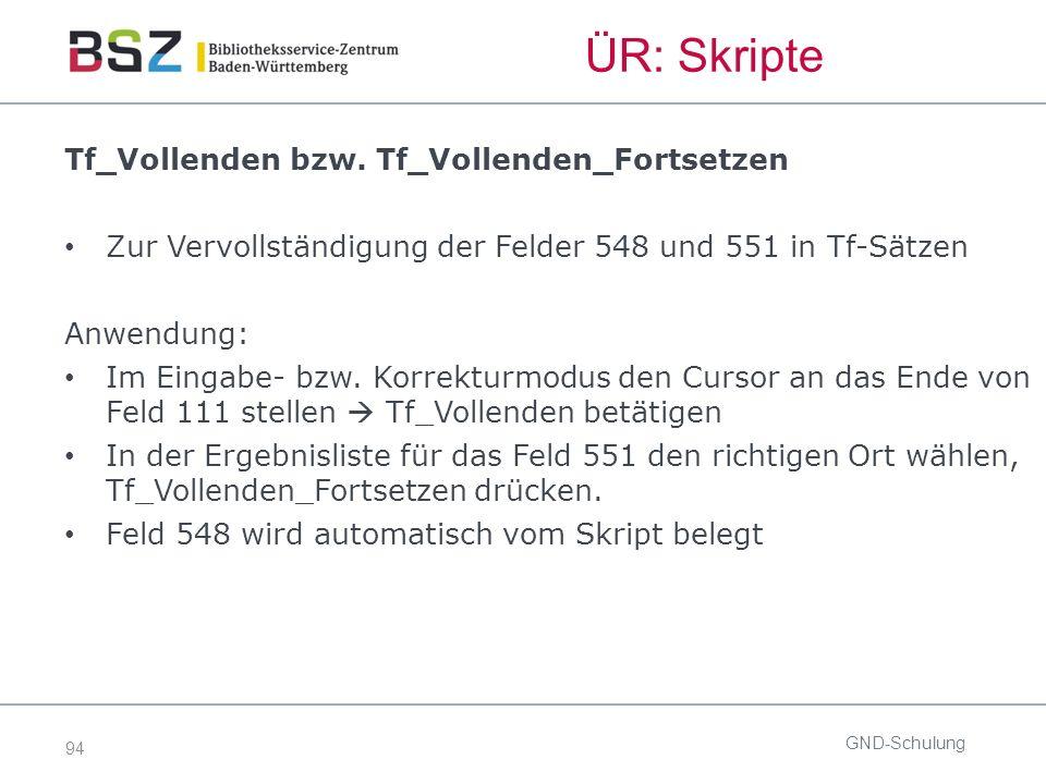 94 ÜR: Skripte GND-Schulung Tf_Vollenden bzw.