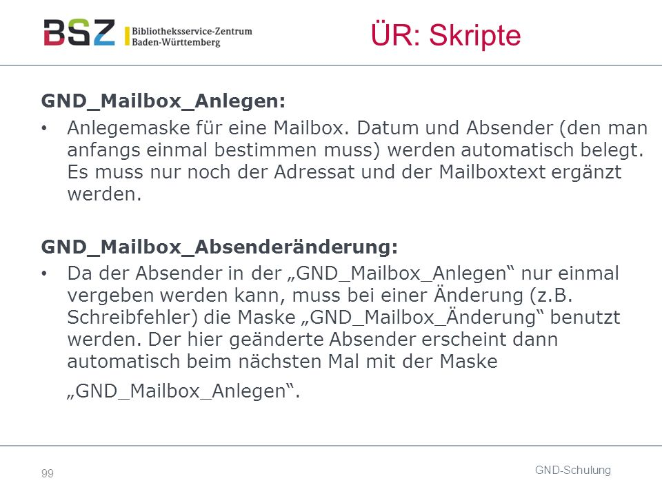 99 ÜR: Skripte GND-Schulung GND_Mailbox_Anlegen: Anlegemaske für eine Mailbox.