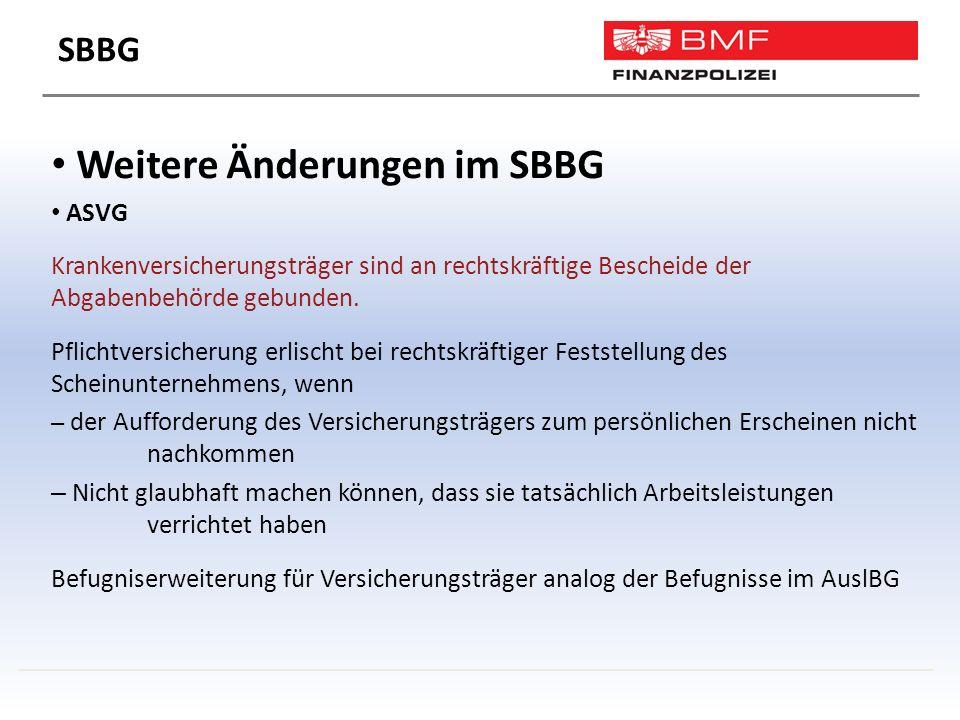 Weitere Änderungen im SBBG ASVG Krankenversicherungsträger sind an rechtskräftige Bescheide der Abgabenbehörde gebunden.