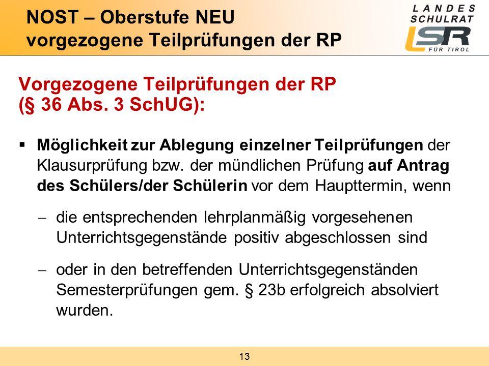 13 Vorgezogene Teilprüfungen der RP (§ 36 Abs.