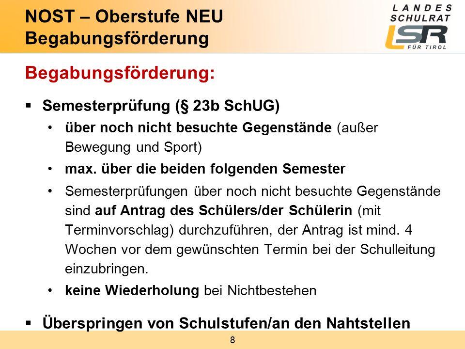 8 Begabungsförderung:  Semesterprüfung (§ 23b SchUG) über noch nicht besuchte Gegenstände (außer Bewegung und Sport) max.
