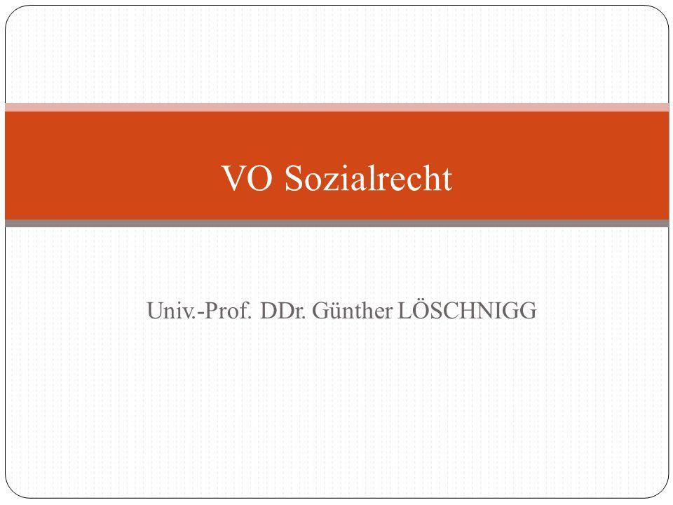 Univ.-Prof. DDr. Günther LÖSCHNIGG VO Sozialrecht