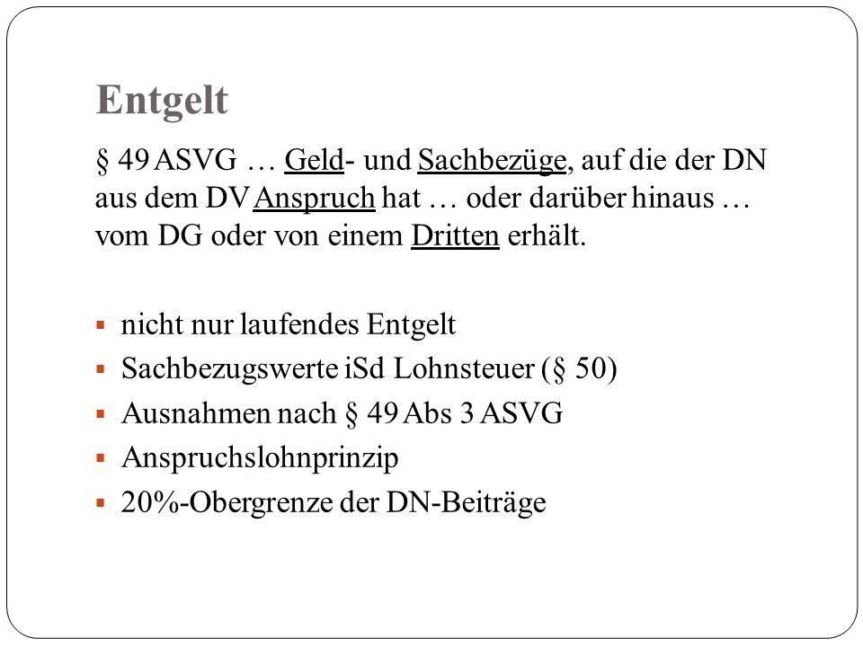 Entgelt § 49 ASVG … Geld- und Sachbezüge, auf die der DN aus dem DV Anspruch hat … oder darüber hinaus … vom DG oder von einem Dritten erhält.