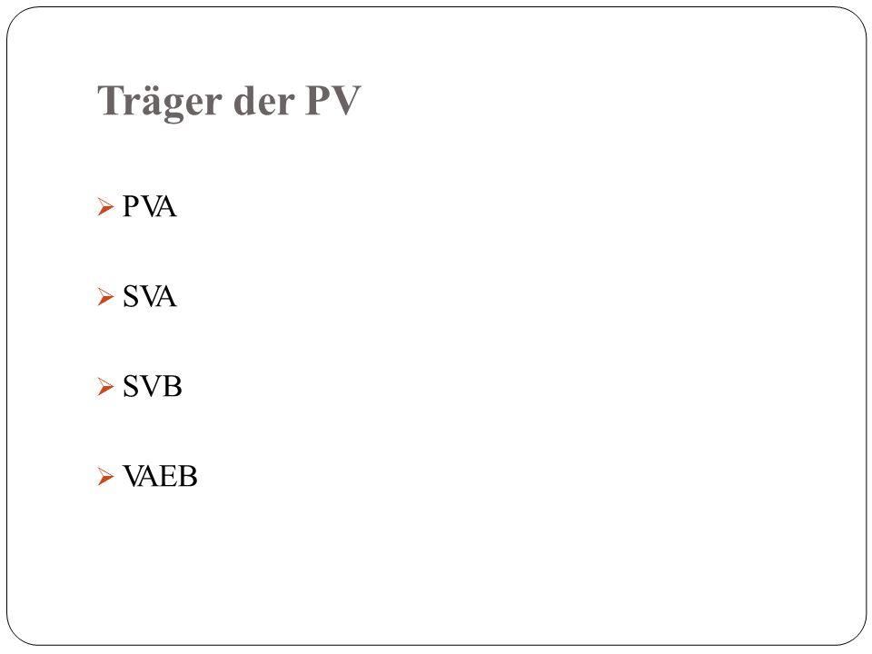 Träger der PV  PVA  SVA  SVB  VAEB