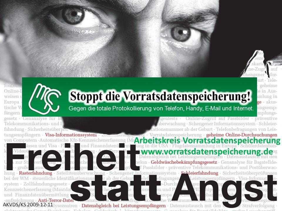 Arbeitskreis Vorratsdatenspeicherung www.vorratsdatenspeicherung.de AKVDS/KS 2009-12-11