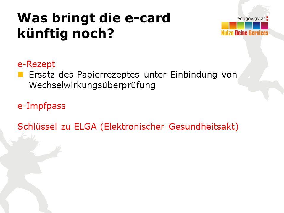 Was bringt die e-card künftig noch.