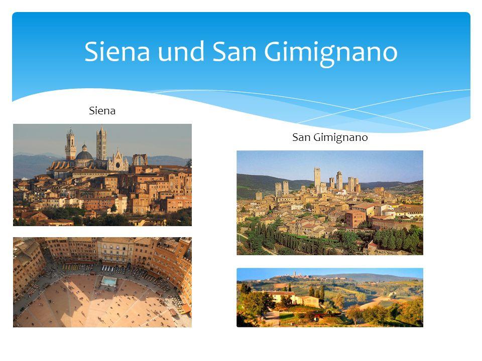 Siena und San Gimignano Siena San Gimignano