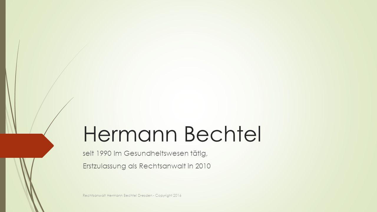 Weitere Hilfen Rechtsanwalt Hermann Bechtel Dresden - Copyright 2016  Fundstellen  Sächsische Landesärztekammer oder Amt 24.