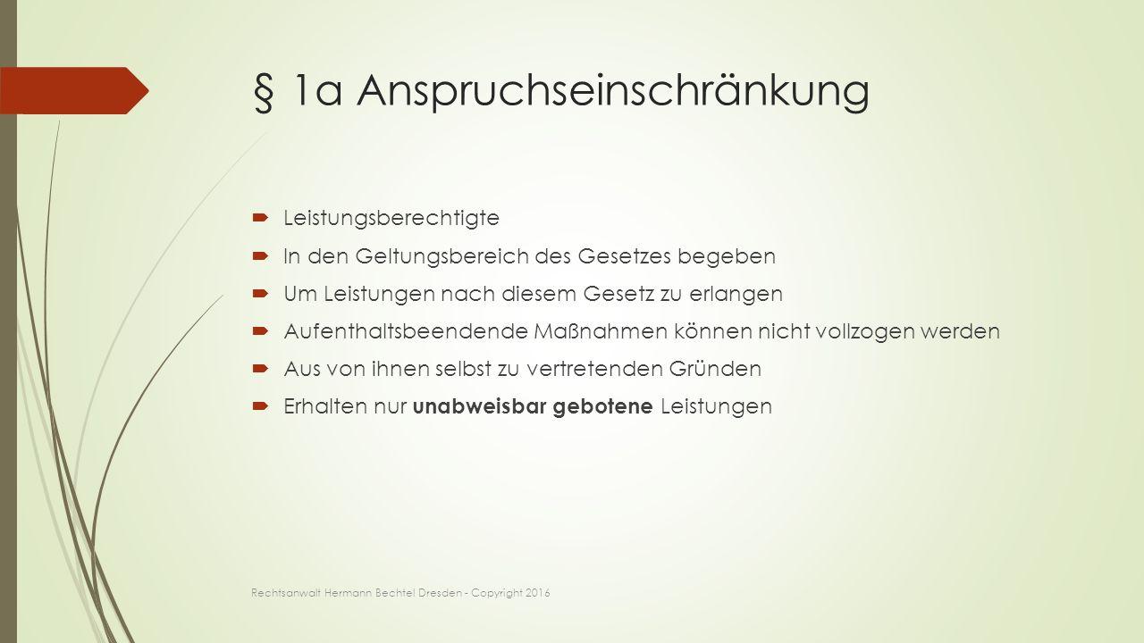 § 2 Leistung in besonderen Fällen  Weichenstellung  Variante 1: Anspruch nach §§ 4 und 6 AsylbLG  Variante 2: Anspruch nach Sozialhilferecht Rechtsanwalt Hermann Bechtel Dresden - Copyright 2016