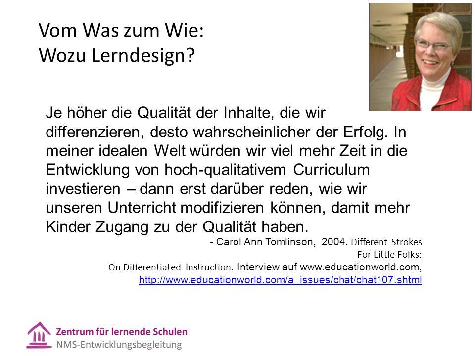 Vom Was zum Wie: Wozu Lerndesign? Je höher die Qualität der Inhalte, die wir differenzieren, desto wahrscheinlicher der Erfolg. In meiner idealen Welt