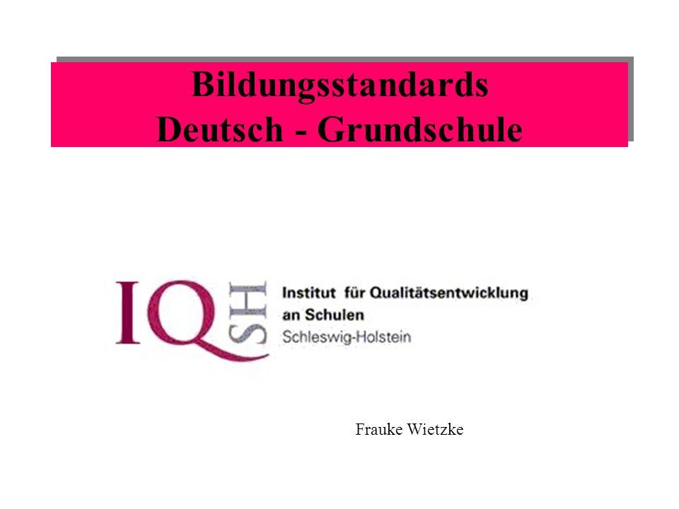 Bildungsstandards Deutsch - Grundschule Frauke Wietzke