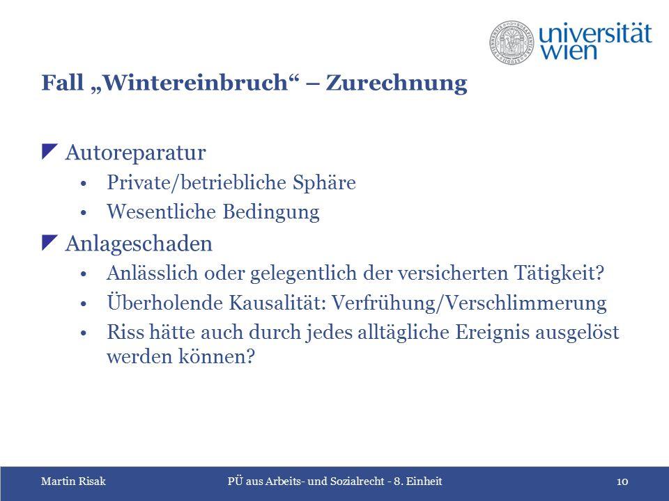 """Martin RisakPÜ aus Arbeits- und Sozialrecht - 8. Einheit10 Fall """"Wintereinbruch"""" – Zurechnung  Autoreparatur Private/betriebliche Sphäre Wesentliche"""