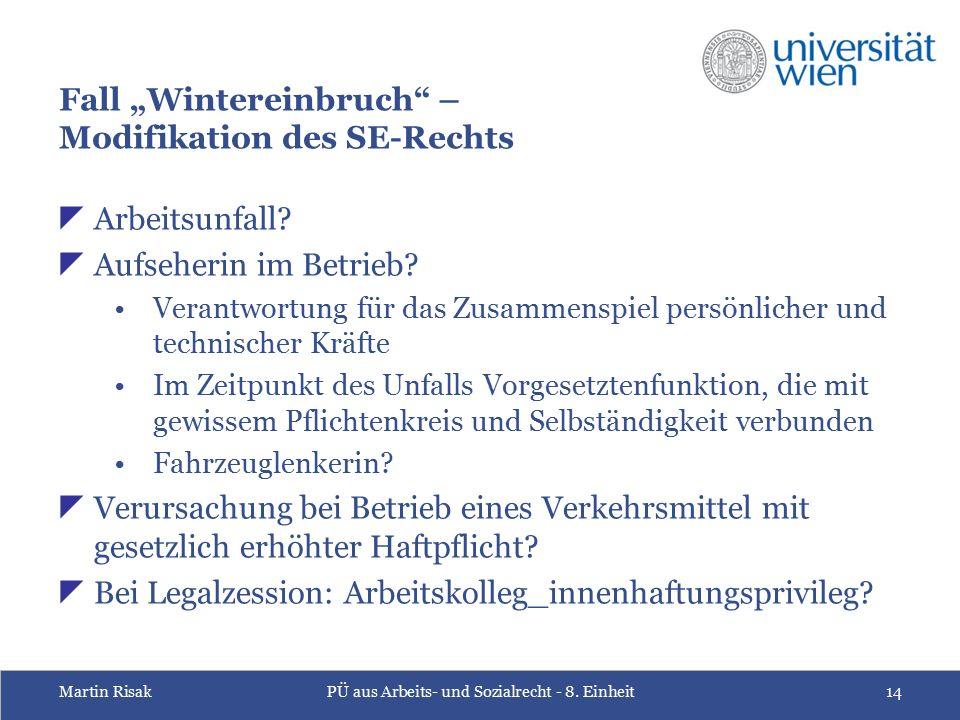 """Martin RisakPÜ aus Arbeits- und Sozialrecht - 8. Einheit14 Fall """"Wintereinbruch"""" – Modifikation des SE-Rechts  Arbeitsunfall?  Aufseherin im Betrieb"""