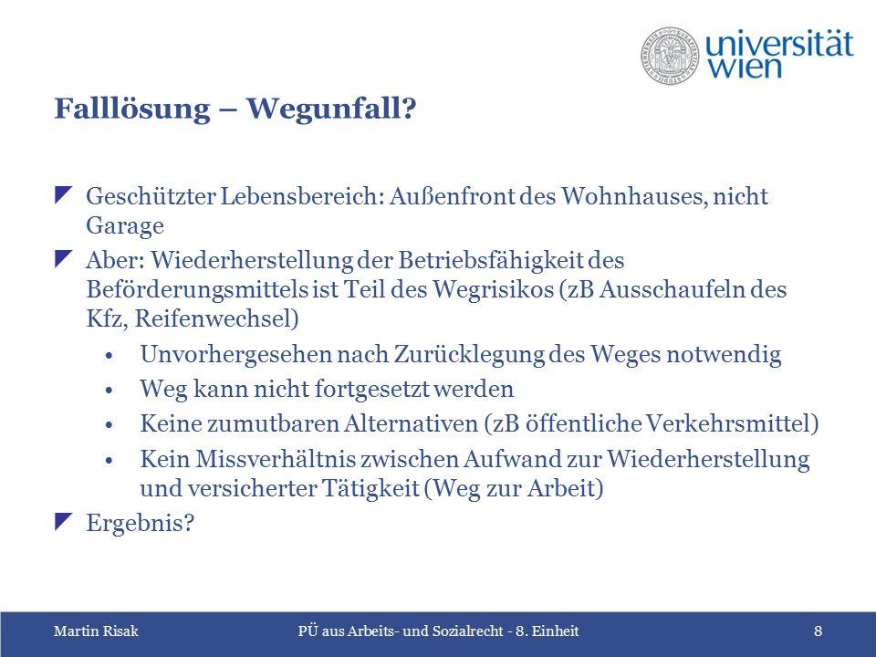 Martin RisakPÜ aus Arbeits- und Sozialrecht - 8. Einheit8 Falllösung – Wegunfall.